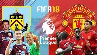 FIFA 18 - เบิร์นลีย์ VS แมนยู - พรีเมียร์ลีกอังกฤษ[นัดที่4](เซฟมูรินโญ่)