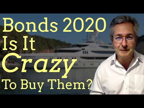 Bonds 2020 - Is It Crazy To Buy Them?