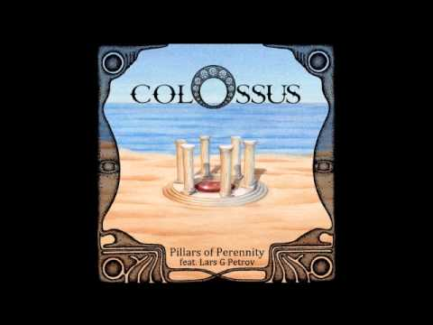 Colossus  - Pillars of Perennity (featuring Lars G Petrov)
