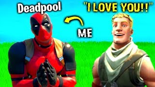 I Pretended To Be Deadpool In Fortnite