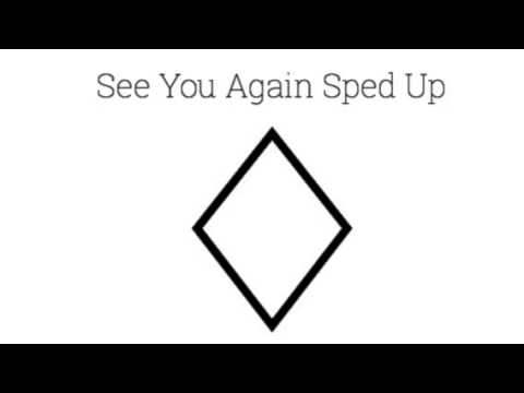 See You Again Sped Up