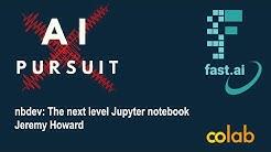 The NEXT level Jupyter Notebook: nbdev   Tutorial by Jeremy Howard