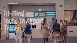 [Incheon Airport] Hi-Five! Incheon Airport Transit