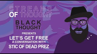 Streams of Thought presents Let's Get Free a Conversation with Stic of Dead Prez