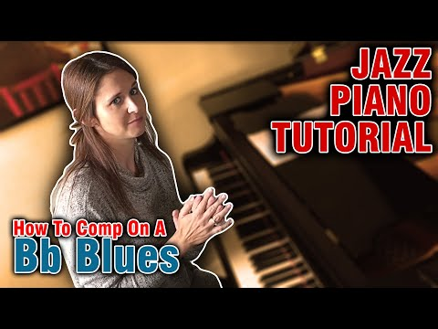 Jazz Piano Tutorial: How To Comp On A Bb Blues
