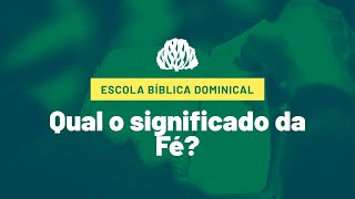 IPB Joinville - EBD- 30/08/2020 - Qual o significado da fé?