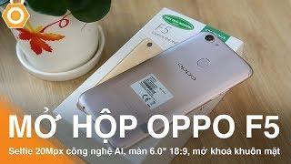 """Mở hộp Oppo F5 camera, Selfie 20Mpx công nghệ AI, màn 6.0"""" 18:9, mở khoá khuôn mặt"""