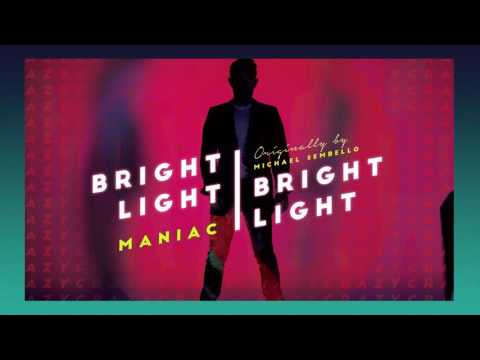 Bright Light Bright Light - Maniac (audio)