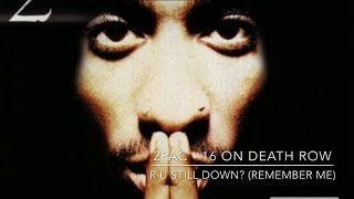 2Pac - 16 On Death Row R U STILL DOWN (Remember Me)