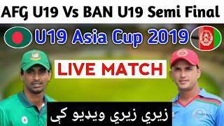AFG U19 vs BAN U19 Semi Final Match Live Streaming In Pashto || Asia Cup U19 2019
