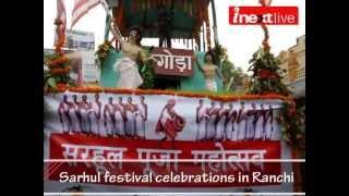 sarhul festival celebrations in ranchi