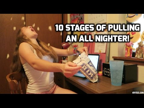 10 STAGES OF PULLING AN ALL NIGHTER (Comedy Sketch!)
