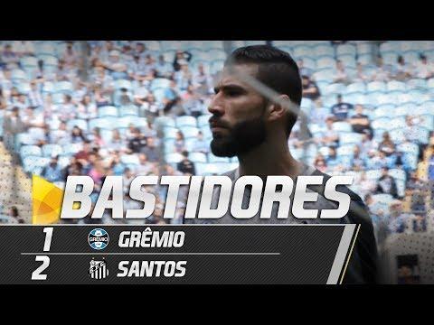 GRÊMIO 1 X 2 SANTOS | BASTIDORES | BRASILEIRÃO (28/04/19)