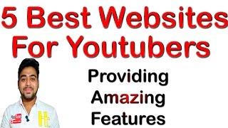 5 Best Websites | With Amazing Features | For Youtuber | Must Watch | Hindi