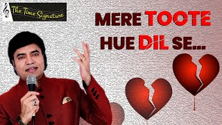 Mere Toote Hue Dil Se...by Mukhtar Shah