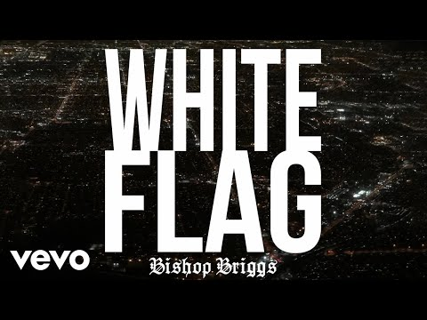 Bishop Briggs - White Flag (Audio)
