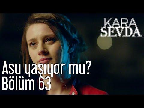 Kara Sevda 63. Bölüm - Asu Yaşıyor Mu?