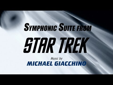 Michael Giacchino / Jay Bocook - Symphonic Suite from Star Trek [OST version]