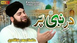 Cover images Dar E Nabiﷺ Per | Hafiz Ahmed Raza Qadri | New Ramzan Special Naat |  Exclusive Video 2020