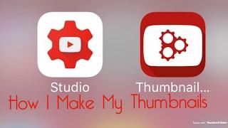 How I Make My Custom Thumbnails