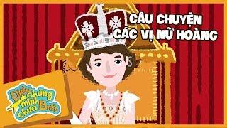Câu Chuyện Các Vị Nữ Hoàng | Điều Chúng Mình Chưa Biết | Hi Pencil Studio