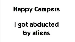 Watch Happy Campers I Got Abducted By Aliens video