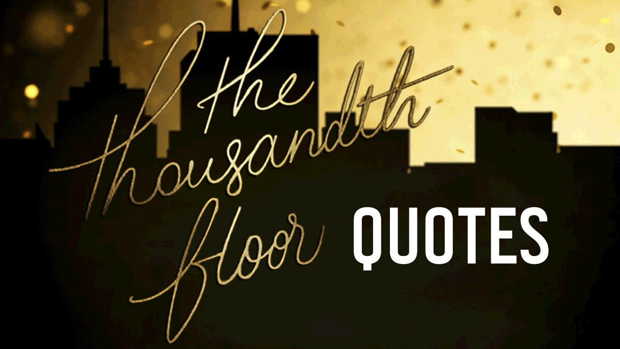The Thousandth Floor Quotes By Katharine Mcgee Youtube