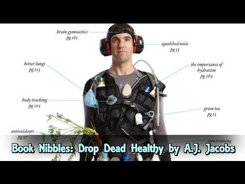 Jonathan Bailor and A.J. Jacobs -- Drop Dead Healthy