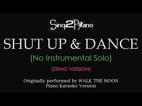 Shut Up and Dance (Piano Karaoke demo) Walk The Moon
