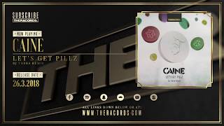 Caine  - Let's Get Pillz (Dj Thera Remix) OUT NOW!