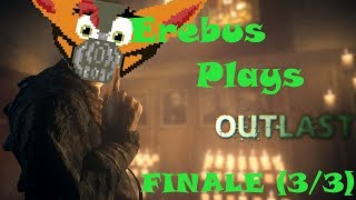 BILLY NO! - Erebus Plays Outlast for the First Time Part 3 (Finale)