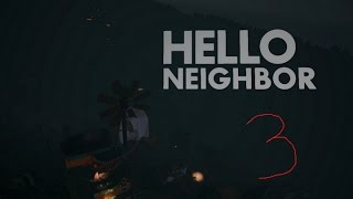 Hello Neighbor Trailer Alpha 3
