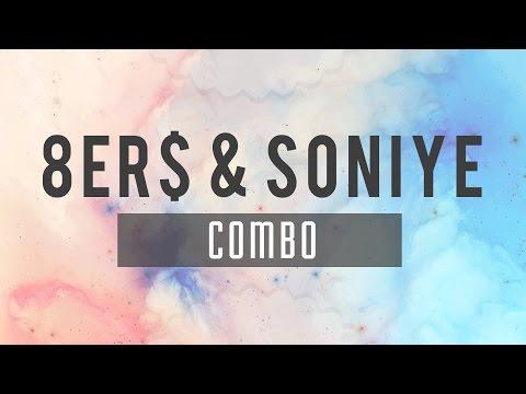 8Er$ & Soniye - Combo