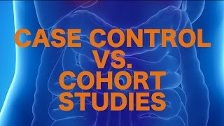 Case Control vs. Cohort Study    USMLE