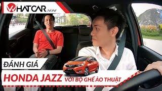 [Đánh Giá] HONDA JAZZ - Chiếc xe đô thị với bộ ghế ảo thuật | Whatcarvn