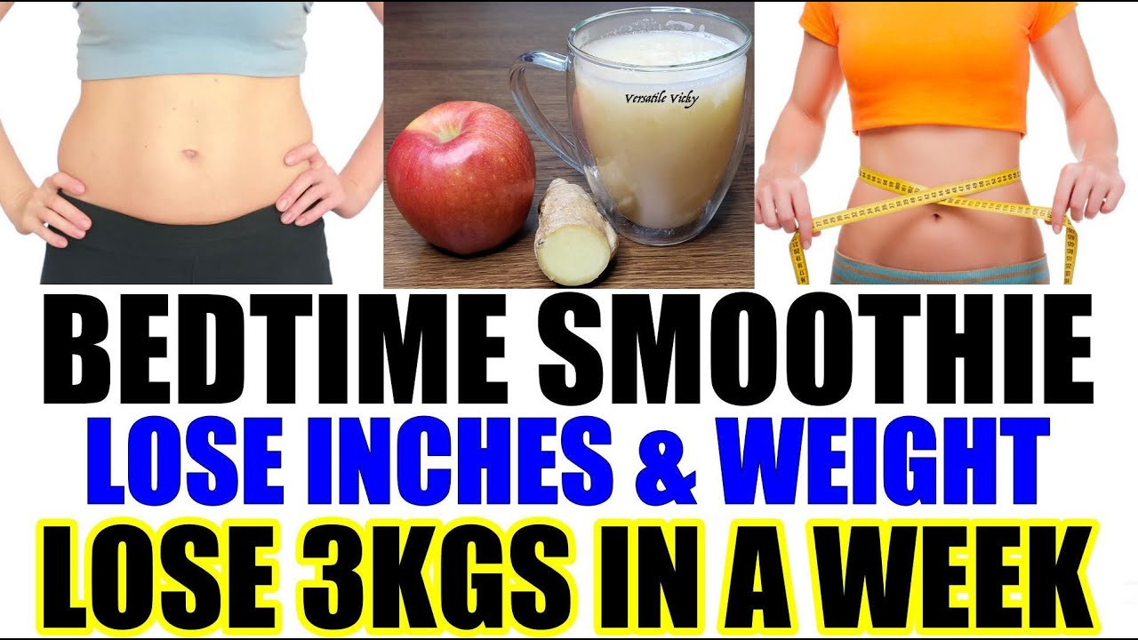 Bedtime Drink For Weight Loss Lose 3kg In A Week Bedtime Smoothie For Weight Loss Youtube