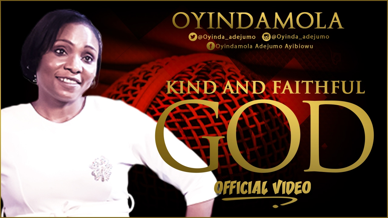 KIND AND FAITHFUL GOD by Oyindamola [@oyinda_adejumo]