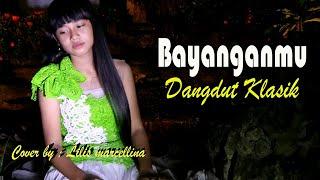 BAYANGANMU - Dangdut clasik cover by ; Lilis marcellina solo organ star nada