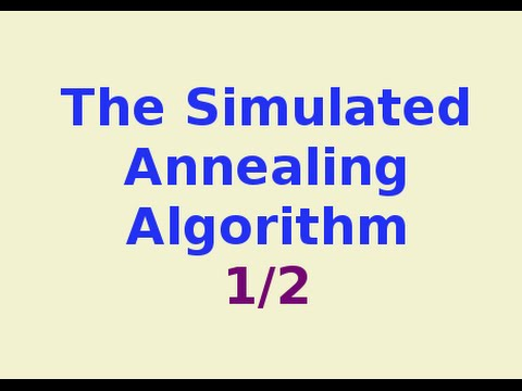Simulated Annealing 3/7: the Simulated Annealing Algorithm 1/2