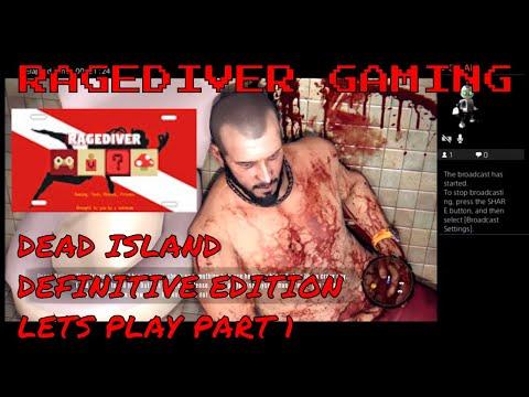 ragediver24's Live PS4 Dead Island Definitive Edition