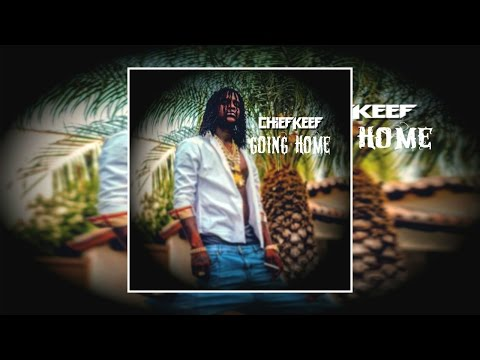 Chief Keef - Going Home (Prod. By Hollywood J)