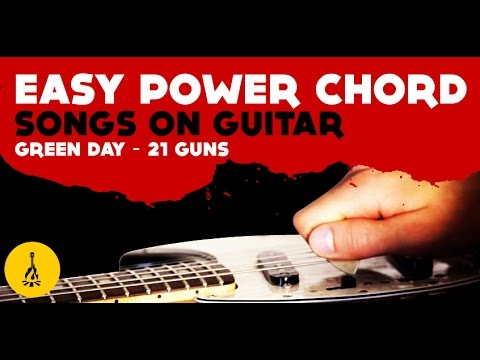 Easy Power Chord Songs On Guitar Green Day 21 Guns Youtube
