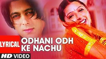 Odhani Odh Ke Nachu Lyrical Video Song | Tere Naam | Salman Khan, Bhoomika Chawla