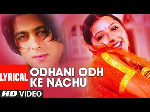 Odhani Odh Ke Nachu Lyrical Video Song  Tere Naam  Salman Khan, Bhoomika Chawla