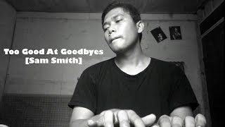 Video Too Good At Goodbyes-Sam Smith[Cover]By Herianto Sihotang download MP3, 3GP, MP4, WEBM, AVI, FLV Juli 2018