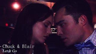 ● Chuck & Blair | Let It Go