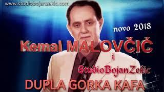 Kemal Malov?i? ft StudioBojanZekic DUPLA GORKA KAFA 2018