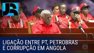 PF investiga ligação entre o caso de corrupção em Angola, a Petrobras e o PT