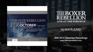 The Boxer Rebellion - Always (live At The Forum)