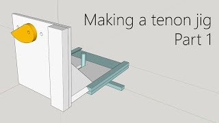 012 - Making A Tenon Jig, Part 1
